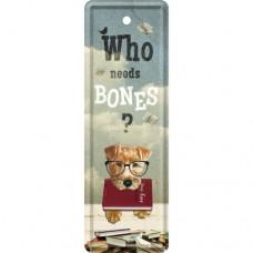 Who Needs Bones? - Metalni obeleživač